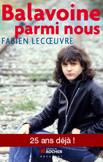 Balavoine parmi nous par Fabien Lecoeuvre (Ed. du Rocher)