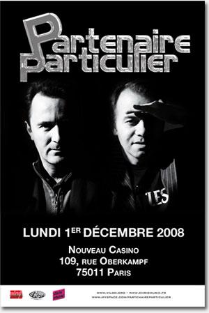 Partenaire particulier - 1er décembre 2008 - Nouveau Casino, Paris