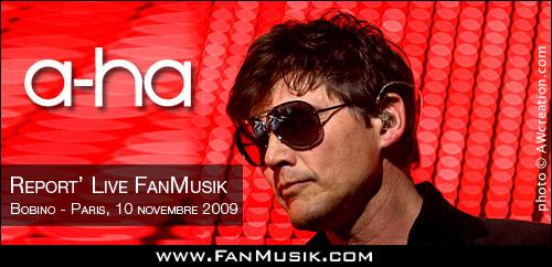 a-ha - 10 novembre 2009 - Bobino, Paris
