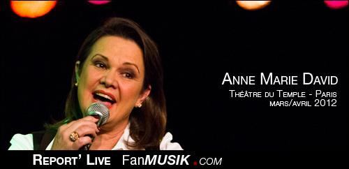 Anne Marie David - mars/avril 2012 - Théâtre du Temple, Paris
