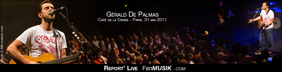 Gérald De Palmas - 31 mai 2011 - Café de la Danse, Paris
