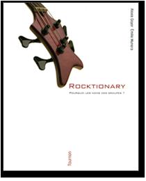Rocktionary, Pourquoi les noms des groupes ? par Alexis Goyer et Emilie Munera