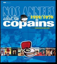 Nos années Salut les copains 1959-1976 par Christophe Quillien