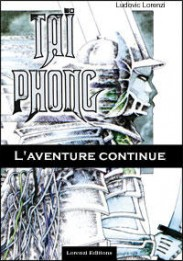 Taï Phong, L'Aventure continue par Ludovic Lorenzi