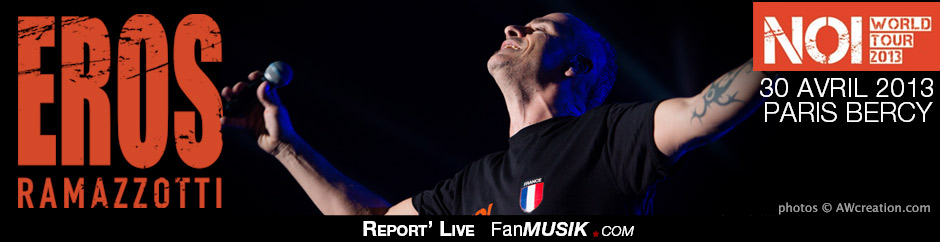 Report' Live Photos - Eros Ramazzotti - 30 avril 2013 - Bercy, Paris