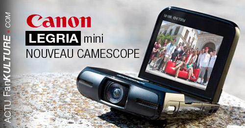 Canon dévoile son nouveau camescope : le Legria mini