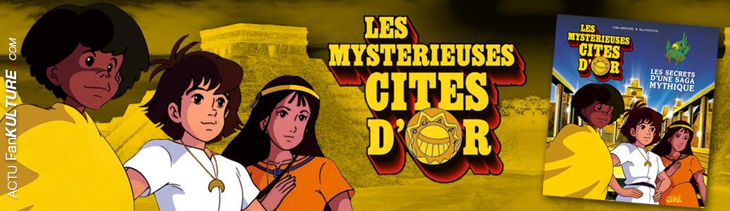 Les Mystérieuses Cités d'Or, Gilles Broche, Rui Pascoal aux Editions Soleil