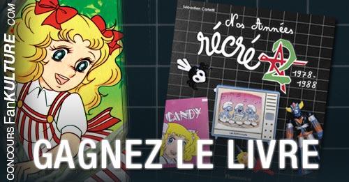 Gagnez le livre Nos Années Récré A2 dédicacé sur FanKulture !