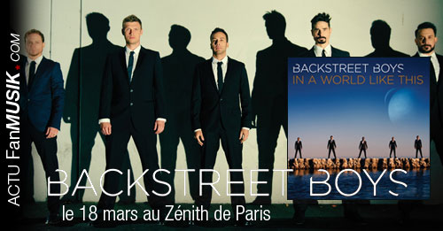 Backstreet Boys nouvel album et concert à Paris le 18 mars prochain !