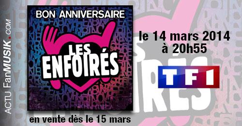 Bon anniversaire Les Enfoirés le 14 mars 2014 sur TF1 et en vente dès le 15 mars !