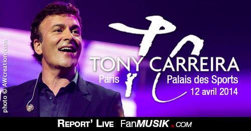 Report 'Live Tony Carreira - 12 avril 2014 - Palais des Sports, Paris