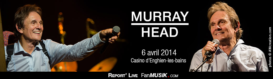 Report' Live Murray Head - 6 avril 2014 - Casino, Enghien-les-Bains