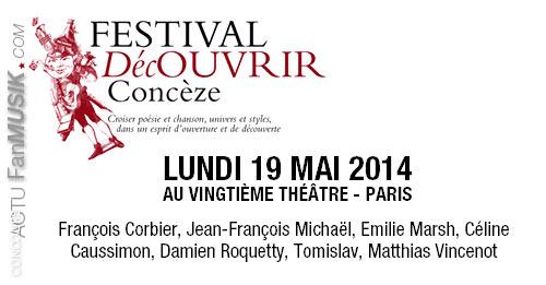Festival DécOUVRIR, de Concèze à Paris le 19 mai au Vingtième Théâre à 20h avec F. Corbier, J.F. Michaël, E. Marsh...