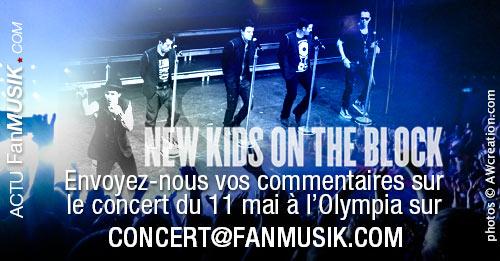New Kids on the Block à l'Olympia, Report' Live prochainement en ligne - Participez en envoyant votre commentaire !
