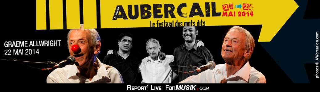 Report' Live Graeme Allwright - 22 mai 2014 - Festival Aubercail, Aubervilliers