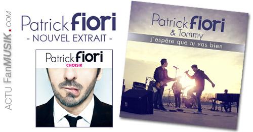 """""""J'espère que tu vas bien"""", nouvel extrait de l'album de Patrick Fiori """"Choisir"""""""