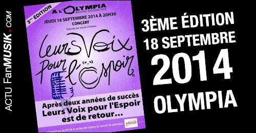 Leurs Voix pour l'Espoir, le 18 septembre 2014 à l'Olympia pour la 3ème édition !
