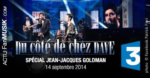Du côté de chez Dave spécial Jean-Jacques Goldman le 14 septembre sur France 3 avec Patrick Fiori, Hélène Segara, Mickaël Miro...