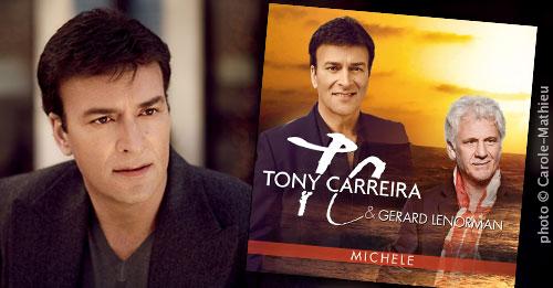 Michèle, le nouveau single de Tony Carreira avec Gérard Lenorman