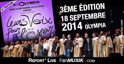 Report' Live Leurs voix pour l'Espoir - 18 septembre 2014 - Olympia, Paris