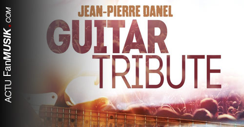 Jean-Pierre Danel, nouvel album Guitar Tribute le 25 mars 2016