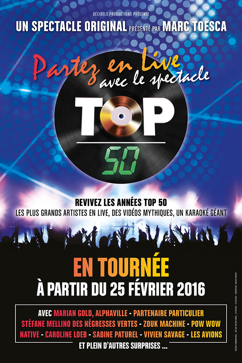 Partez en live avec le spectacle TOP 50 en 2016 dans toute la France !