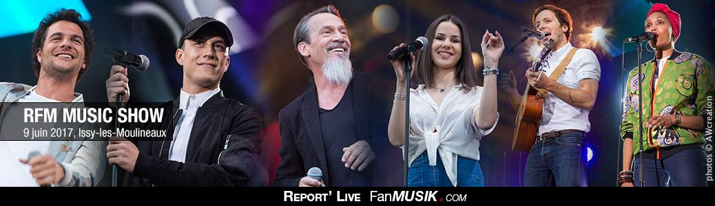 Report' Live RFM Music Show, 9 juin 2017, Issy-les Moulineaux