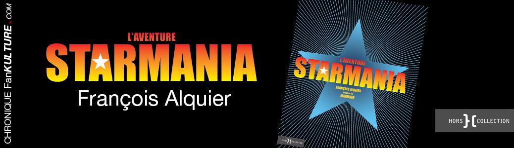 L'Aventure Starmania, de François Alquier - Hors Collection