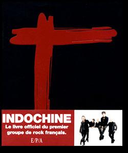 INDOCHINE : Le livre officiel du premier groupe de rock français par Jean-Eric Perrin