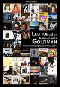 Les tubes de Jean-Jacques Goldman (l'histoire des singles de 1981 à 2007)