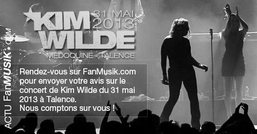 Kim Wilde, le 31 mai 2013 à Talence. Envoyez-nous votre avis et souvenirs sur ce concert !