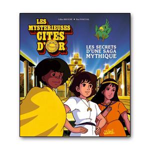 Les Mystérieuses Cités d'Or, Gilles Broche, Rui Pascoal