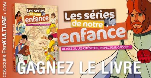 Gagnez le livre Les Séries de notre Enfance sur FanKulture !