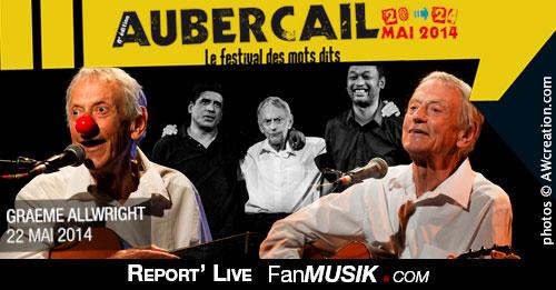 Report' Live Graeme Allwright – 22 mai 2014 – Festival Aubercail, Aubervilliers