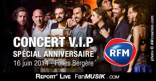 Concert VIP Spécial Anniversaire RFM - Folies Bergère - 16 juin 2014, Paris
