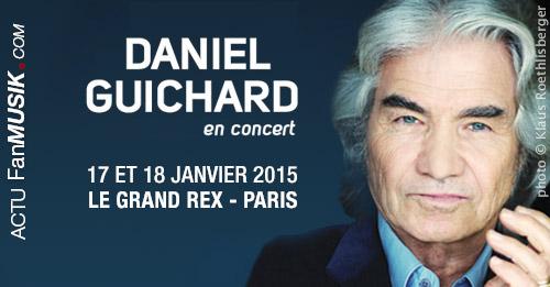 Daniel Guichard en tournée dès janvier 2015 et au Grand Rex à Paris les 17 et 18 janvier 2015 !