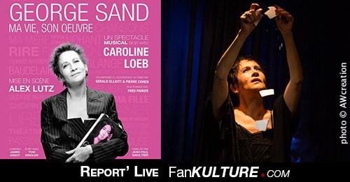 Caroline Loeb : George Sand, ma vie, son oeuvre, février 2015