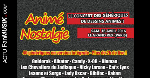 "Grand concert ""Animé Nostalgie"" 16 avril 2016 au Grand Rex !"