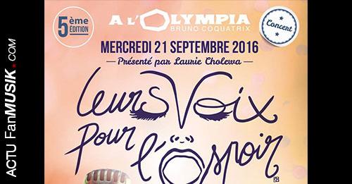 Leurs voix pour l'espoir - 21 septembre 2016 à l'Olympia : 5ème édition !