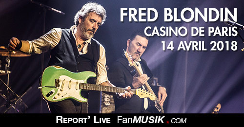 Fred Blondin, 14 avril 2018 - Casino de Paris - Paris
