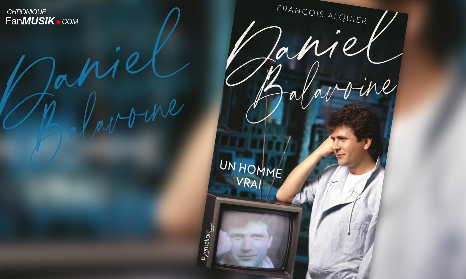 Daniel Balavoine Un homme vrai, François Alquier