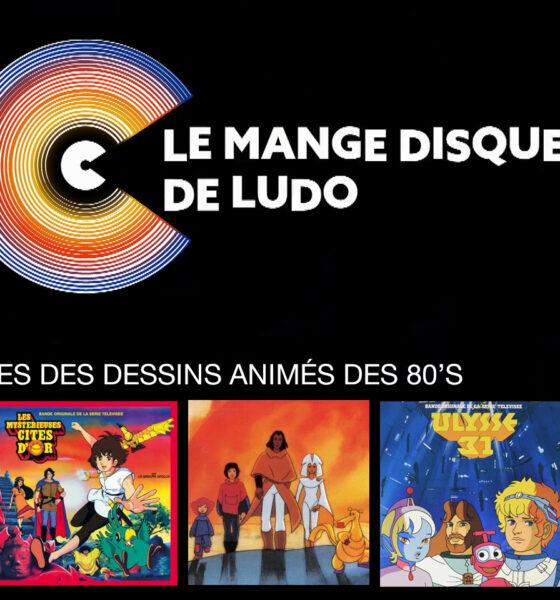 Dossier MDDL : Les génériques cultes de nos dessins animés des 80's