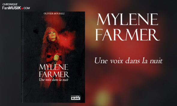 Mylène Farmer, Une voix dans la nuit - Olivier Houriez